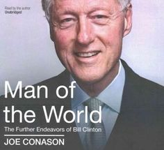 Man of the World: The Further Endeavors of Bill Clinton - Library Edition