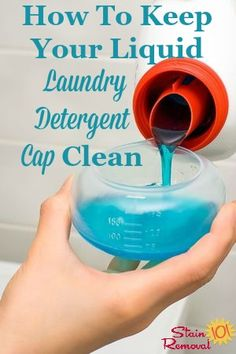 Simple trick to keep your laundry detergent cap clean between washes whether you've got a front loader or top loader on Stain Removal 101 Homemade Cleaning Products, Cleaning Recipes, Natural Cleaning Products, Cleaning Hacks, Cleaning Supplies, Laundry Supplies, Tips And Tricks, Cleaners Homemade, Diy Cleaners