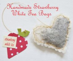 Lori Hairston: Handmade Strawberry White Tea Bags with Paper Sweeties