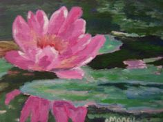 """Pink Water Lily by Marcy Brennan  Acrylic on 8"""" x 10"""" masonIte panel - $125"""