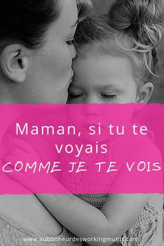 Maman, si tu te voyais comme je te vois Education Positive, Baby Education, French Language Lessons, Jamie Mcguire, Still I Rise, Burn Out, Working Mums, Baby Development, Positive Attitude