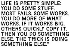 Life is Pretty Simple. The trick is to do something else.