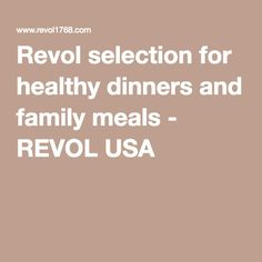 Revol selection for healthy dinners and family meals - REVOL USA