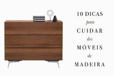Com ajuda da BoConcept, loja de mobiliário dinamarquês, fizemos uma lista com 10 dicas para cuidar dos seus móveis de madeira