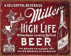 Miller High Life Milwaukee Beer Sign is a brand new vintage tin sign made to look vintage, old, antique, retro. Purchase your vintage tin sign from the Vintage Sign Shak and save. Vintage Beer Signs, Vintage Bar, Vintage Style, Vintage Humor, Vintage Metal, Advertising Signs, Vintage Advertisements, Retro Ads, Milwaukee Beer
