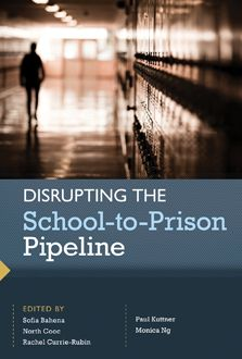 Disrupting the School-to-Prison Pipeline (HER Reprint Series) Law School, Public School, Hampshire College, Kindle, Social Challenges, Education World, Restorative Justice, Group Home, Teaching Profession