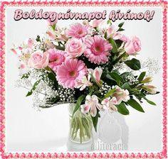 névnap, szöveges, képeslap, virágok, köszöntő, Decoupage, Name Day, Diy Cards, Holidays And Events, Flower Arrangements, Floral Wreath, Happy Birthday, Greeting Cards, Bouquet