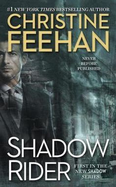 Shadow Rider by Christine Feehan A good start to a new original paranormal series with one hell of an alpha male .