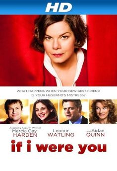 If I Were You - Loved this movie. Marcia Gay Harden sells what would otherwise be a preposterous premise.