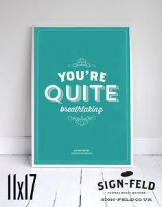 "You're Quite Breathtaking - Seinfeld Quote - Signfeld Poster - 11x17"" - Home Decor - Romance"