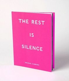 The Rest Is Silence.