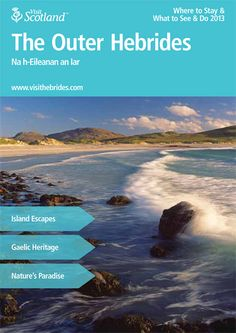 This is the Where to Stay 2013 Brochure for The Outer Hebrides