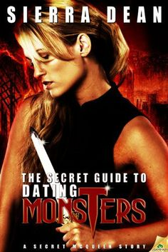 The Secret Guide to Dating Monsters (Secret McQueen) by Sierra Dean, http://www.amazon.com/dp/B004Z8ZK9O/ref=cm_sw_r_pi_dp_Ja3Osb0D6ANY3