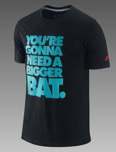 "Nike Shirts with baseball sayings | The Nike ""Bigger Bat"" T-Shirt: Hard-hitting design"