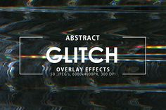 Glitch Overlay Effects by ArtistMef on @creativemarket