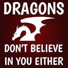 Dragons Don't Believe In You Either Vinyl Decal Sticker Car Bumper Helmet Osarix #AveryDennisonVinyl