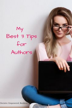 I'm sharing with you my best tips for being a successful author - all from our Empowered Writers program.