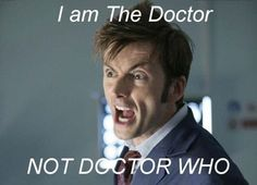 I am The Doctor NOT DOCTOR WHO