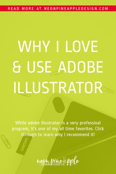 Illustrator is one of my favorite tools and can be used for a variety of things for every business owner. Click through to learn why I love and use this tool!
