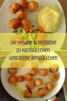 Herzhafte gebratene Reisbällchen. Vegan und glutenfrei. Eine fleischfreie Alternative, die auch Allesesser überzeugt.
