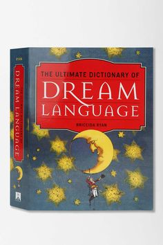 """The Ultimate Dictionary Of Dream Language By Briceida Ryan   """"it means your gay, your ultra gay""""-Dane Cook"""