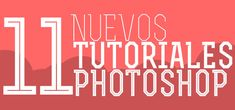 Nuevos tutoriales Photoshop