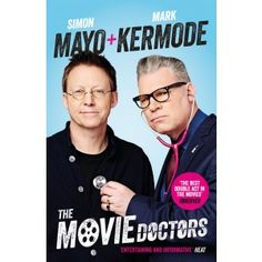 The Movie Doctors by Simon Mayo & Mark Kermode - The doctors will see you now. - £6.29