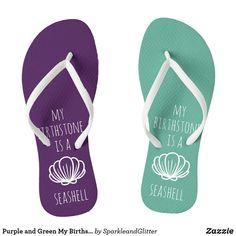 Purple and Green My Birthstone is a Seashell FlipFlops #beach #littlemermaid #flipflops #seashell