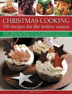 Christmas Cooking: 150 Recipes for the Festive Season: Make Christmas special with this traditional collection of classic recipes, shown in 180 inspirational photographs. Imaginative ideas for sumptuous holiday food to help you create a memorable celebration. All the traditional dishes are here as well as new ideas to try, and all courses are catered for from soups and sides, main courses, baked goods and party food, to festive desserts and drinks. Tried-and-tested recipes are shown in…