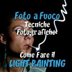 Foto a Fuoco:La Fotografia è una cosa Meravigliosa! Imparare a disegnare con la luce: il Light Painting http://fotoafuoco.blogspot.it/2013/10/light-painting-disegnare-con-la-luce.html?m=1