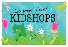 Kid Shops - great ways to keep kids busy over the summer