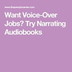 Want Voice-Over Jobs? Try Narrating Audiobooks
