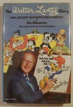 The Walter Lantz Story with Woody Woodpecker and Friends Signed by Joe Adamson on Thorn Books Woody Woodpecker, Vintage Cartoon, Vintage Movies, Marvel Characters, Cartoon Characters, Walter Lantz, Fisher, Nostalgia, Saturday Morning Cartoons