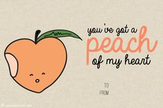 I'm feeling just peachy thinking about receiving this one. | 10 Printable V-Day Cards With Food Puns So Bad They're Almost Good