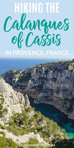 Hiking the Calanques of Cassis, France is an incredible experience the whole family can enjoy. Find out how, when and where to experience this amazing hike in Provence, France. #Provence #Hiking #France #Cassis #Calanques