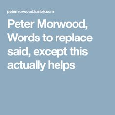 Peter Morwood, Words to replace said, except this actually helps
