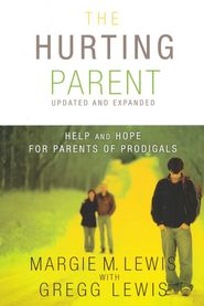 The Hurting Parent: Encouragement for parents