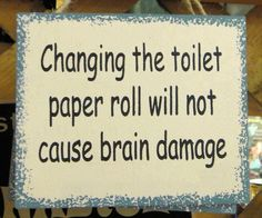 OMG YES! I need this plaque to hang at eye level across from the toilet!