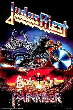 Poster for the Judas Priest album Painkiller from 24 x 36 inches. Heavy Metal Rock, Heavy Metal Bands, Power Metal, Death Metal, Trip Hop, Thrash Metal, Rock Posters, Band Posters, Pop Rock