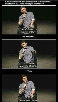 Yeah!  You are superhero Dean