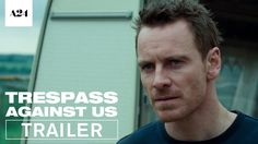TRESPASS AGAINST US starring Michael Fassbender & Brendan Gleeson | Official Trailer | Coming to select theaters in 2016
