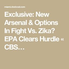 Exclusive: New Arsenal & Options In Fight Vs. Zika? EPA Clears Hurdle « CBS…