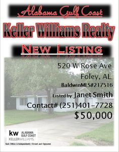 520 W Rose Ave Foley...MLS#217516...$50,000...3 Bed 1 Bath...Great little fixer-up home within walking distance to Foley Elementary. Pecan trees, 10' x 12' storage building and large lot. Priced to sell!Sold as-is, where-is! Please Contact: Janet Smith @ 251-401-7728