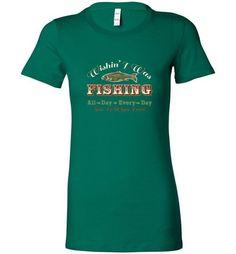 Wishin' I Was Fishing - Bella Ladies Favorite Tee