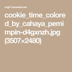 cookie_time_colored_by_cahaya_pemimpin-d4gxnzh.jpg (3507×2480)