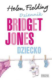 Dziecko Bridget Jones. Dziennik-Fielding Helen