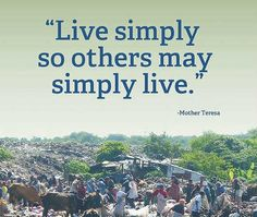 Mother Teresa quote Live Simply
