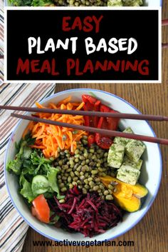 Easy Plant Based Meal Planning: plant based list and prep for a variety of quick and easy bowls