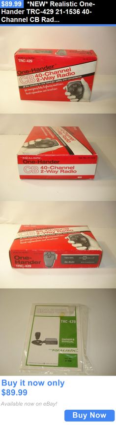 CB Radios: *New* Realistic One-Hander Trc-429 21-1536 40-Channel Cb Radio Nos Rare BUY IT NOW ONLY: $89.99