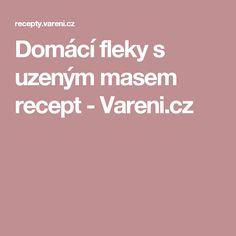 Domácí fleky s uzeným masem recept - Vareni.cz